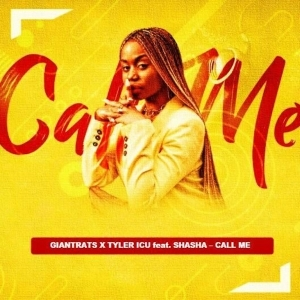 Giantrats & Tyler ICU – Call Me (Remix Package) Ft. Sha Sha
