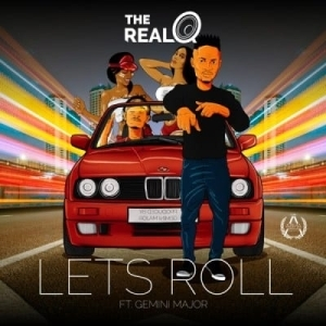 The Real Q – Lets Roll Ft. Gemini Major