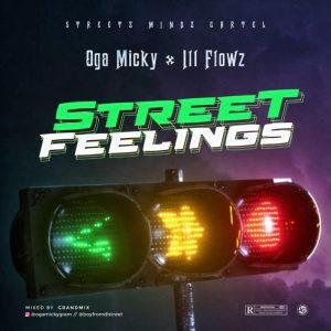 Oga Micky ft. Ill Flowz – Street Feelings