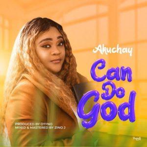 Akuchay – Can Do God