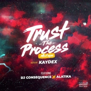 DJ Consequence – Trust The Process Mix