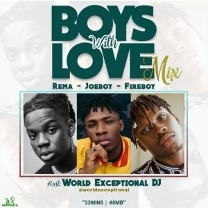 World Exceptional DJ – Boys With Love (Mix) ft. Rema, Joeboy, Fireboy
