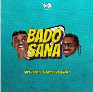 Lava Lava – Bado Sana ft Diamond Platnumz