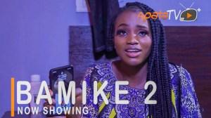 Bamike Part 2 (2021 Yoruba Movie)