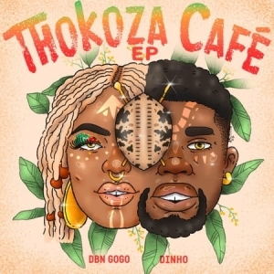 DBN Gogo & Dinho - Thokoza Cafe - (EP)