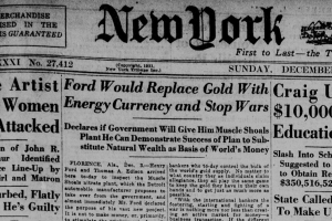 100 years ago, Henry Ford proposed 'energy currency' to replace gold