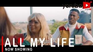 All My Life (2021 Yoruba Movie)
