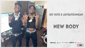 Go Yayo & JayDaYoungan - New Body
