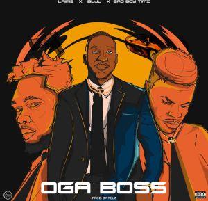 LAIME Ft. Buju, Bad Boy Timz – Oga Boss