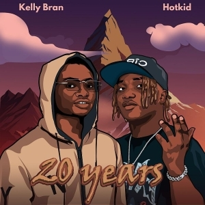 Kelly Bran Ft. Hotkid – 20 Years