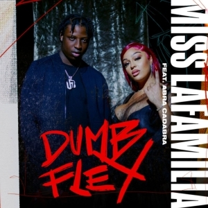 Miss LaFamilia Ft. Abra Cadabra – Dumb Flex