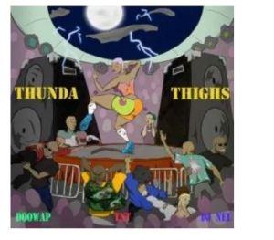 Doowap, TnT & DJ NEL – Thunder Thighs