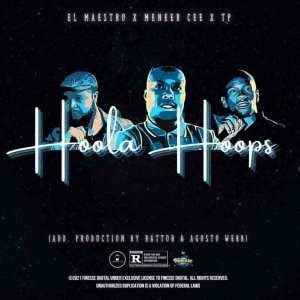El Maestro, TP & Meneer Cee – Hoola Hoops