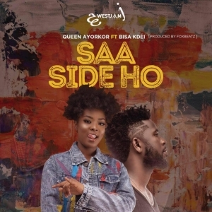 Queen Ayorkor – Saa Side Ho Ft. Bisa Kdei