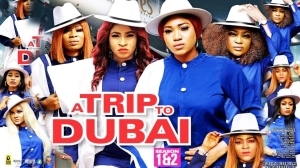 A Trip To Dubai Season 1 (2020 Nollywood Movie)