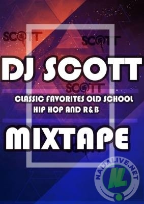 DJ Scott – Classic Favorites Old School, Hip Hop and R&B