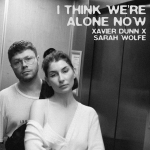 Xavier Dunn Ft. Sarah Wolfe - I Think We're Alone Now