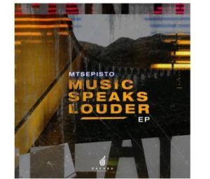 Mtsepisto – Music Speaks Louder (EP)