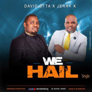 David Etta ft. Jerry K – We Hail