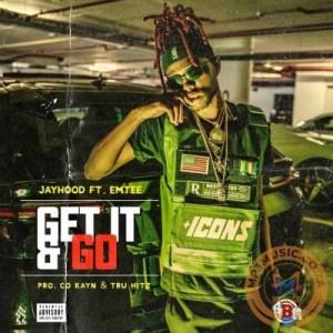 Jay Hood – Get It & Go Ft. Emtee