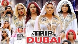 A Trip To Dubai Season 4 (2020 Nollywood Movie)