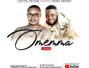 Osita Peter – Omemma Feat. Mike Aremu (Music Video)