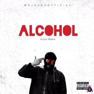 DJ Kush & Joeboy — Alcohol (KU3H Remix)