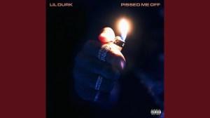 Lil Durk - Pissed Me Off