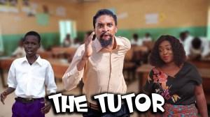 Yawa Skits - The Tutor  (Episode 94) (Comedy Video)