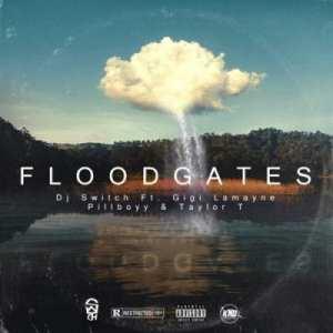 DJ Switch – Floodgates ft Gigi Lamayne, Pillboyy & Taylor T