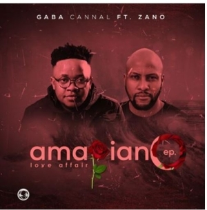 Gaba Cannal – AmaPiano Love Affair Ft. Zano (EP)