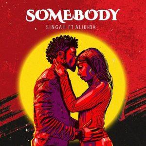 Singah ft. Alikiba – Somebody