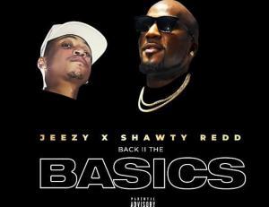 Jeezy Ft. Shawty Redd – Back 2 The Basics