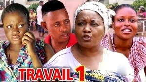 Travail (2021 Nollywood Movie)