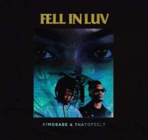 Kimosabe & Thato Feels – Fell In Luv