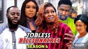 Jobless Billionaire Season 6
