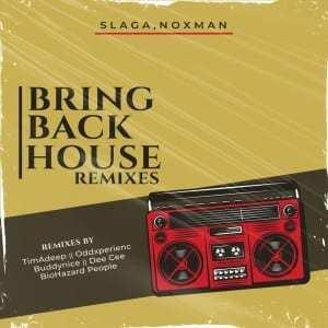 Slaga & Noxman – Bring Back House (TimAdeep Soulful Turn Up)