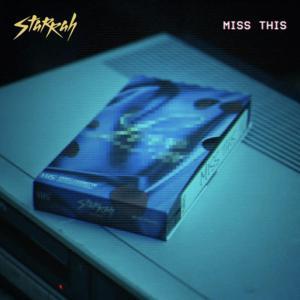 Starrah – Miss This