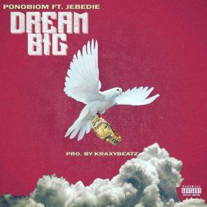 Yaa Pono – Dream Big Ft. Jebedie