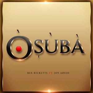 Rex Ricketts - Osuba (ft) Joy Adejo