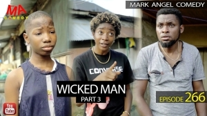 Mark Angel Comedy – WICKED MAN Part 3 (Episode 266) (Video)