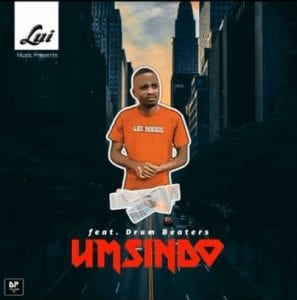 Lui – Umsindo( feat.Drum Beaters)
