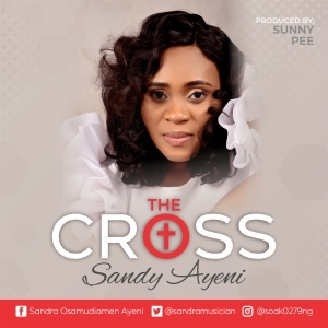 Sandy Ayeni – The Cross (Video)