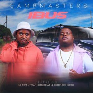CampMasters – iBus ft. T-Man, DJ Tira, Goldmax, Siboniso Shozi