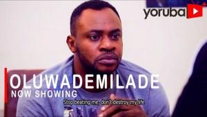 Oluwademilade (2021 Yoruba Movie)