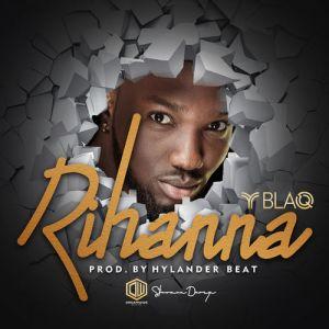 Y Blaq – Rihanna