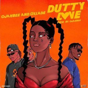 Ojahbee Ft. Oxlade – Dutty Love