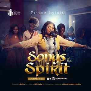 Peace Iniolu – Songs Of The Spirit