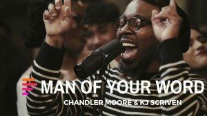 Maverick City - Man of Your Word Ft. Chandler Moore & KJ Scriven