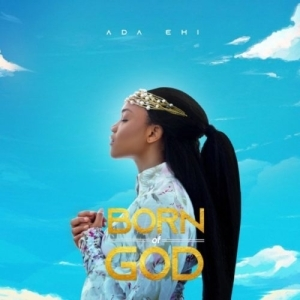 Ada Ehi – Born Of God (Live Session) (Video)